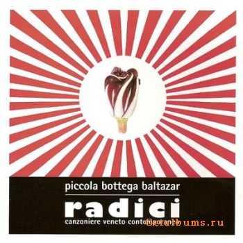 Piccola Bottega Baltazar - Radici (2011)