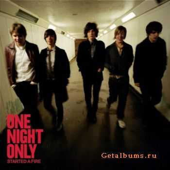 One Night Only - Started A Fire (2008)