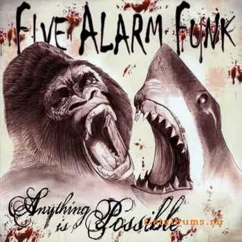 Five Alarm Funk - Anything Is Possible 2010
