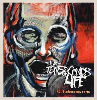 The Last Ten Seconds of Life - Know Your Exits (2011) (Lossless)