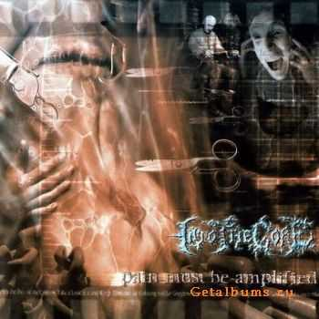 Into The Gore - Pain Must Be Amplified (2001)