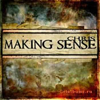 Chris - Making Sense (2010)