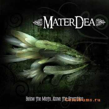 MaterDea - Below The Mists, Above The Brambles 2010