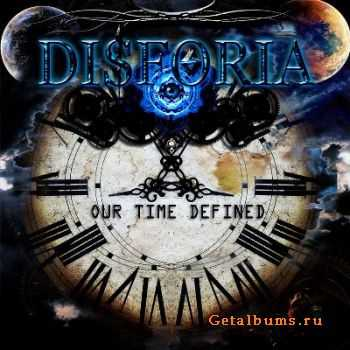 Disforia - Our Time Defined [EP] (2011)