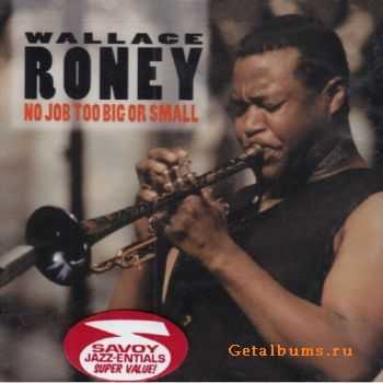 Wallace Roney - No Job Too Big or Small (2003)