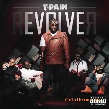 T-Pain – rEVOLVEr (Deluxe Edition) (2011)