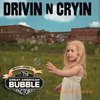 Drivin 'N' Cryin' - Great American Bubble Factory (2009)