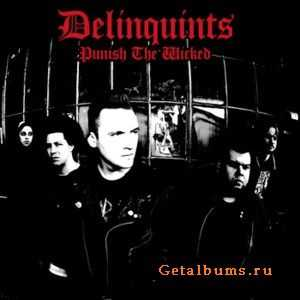 Delinquints - Punish The Wicked (2011)