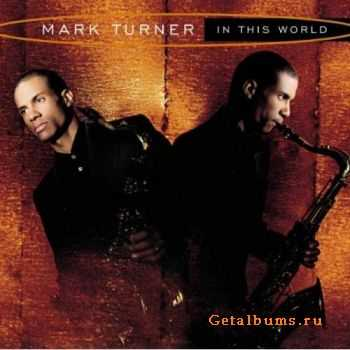 Mark Turner - In This World (1998)