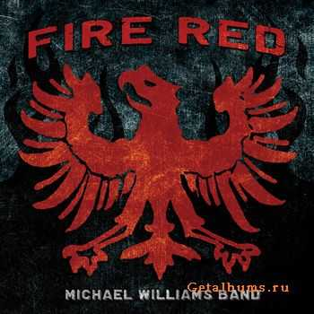 Michael Williams Band - Fire Red (2011)