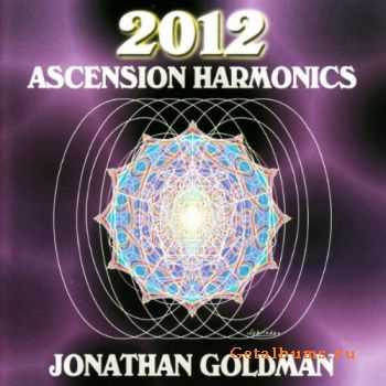 Jonathan Goldman - 2012: Ascension Harmonics (2008)