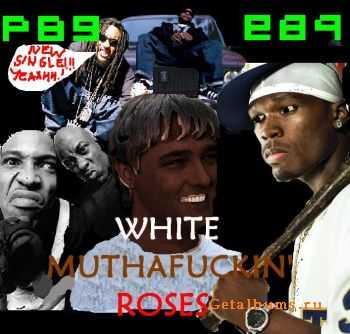 P89 - White Muthafuckin' Roses (Single) (2011)