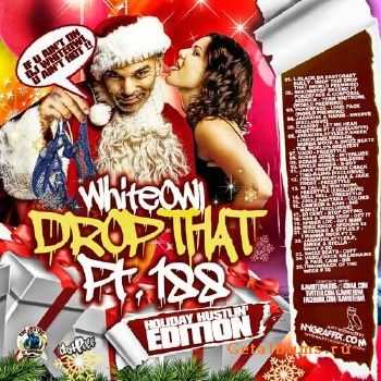 Whiteowl Drop That 188 (2011)