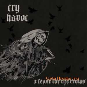 Cry Havoc - A Feast For The Crows (2011)