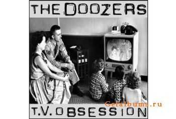 The Doozers - T.V. Obsession (2011)