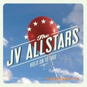 The JV Allstars - Hold On To This (2011)