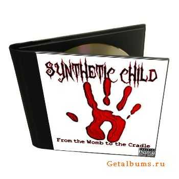 Synthetic Child - From the Womb to the Cradle (2010)
