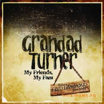 Grandad Turner - My Friends, My Fam (2011)