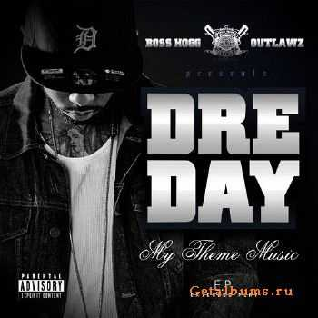 Dre Day - My Theme Music EP (2011)
