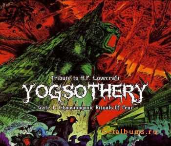 VA - Yogsothery - Gate I : Chaosmogonic Rituals Of Fear  (2010)