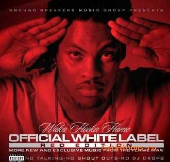 Waka Flocka Flame - Official White Label (Red Edition) (2011)
