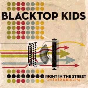 The Blacktop Kids - Right In The Street (2011)