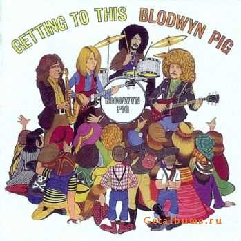 Blodwyn Pig - Getting To This (1970)