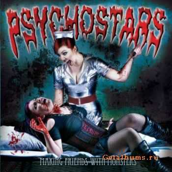 Psychostars - Making Friends With Monsters (2011)