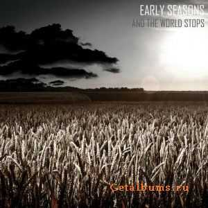 Early Seasons - And the World Stops (EP) (2011)
