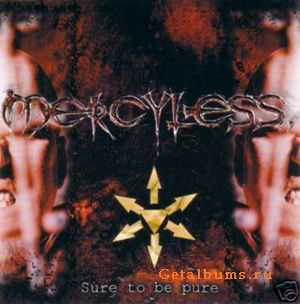 Mercyless - Sure To Be Pure (2000)