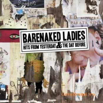 Barenaked Ladies - Hits From Yesterday And The Day Before (2011)