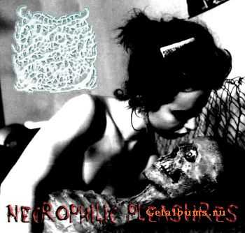 Decrepit Depravity - Necrophilic Pleasures (2010)