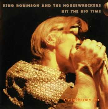 King Robinson and the Housewreckers - Hit The Big Time (2006)