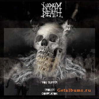 VA - Napalm Death You Suffer Tribute Compilation (2011)