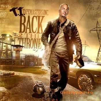 T.I. – Back 2 The Throne (2011)