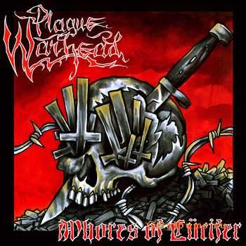 Plague Warhead - Whores Of Lücifer [EP] (2011)
