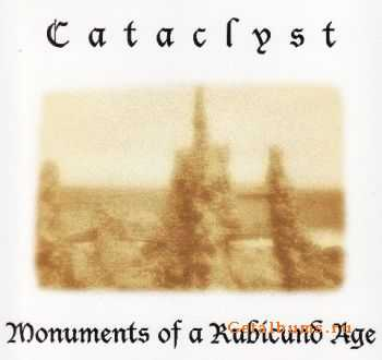 Cataclyst - Monuments Of A Rubicund Age (2 versions) (1999-2007)