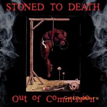 Stoned To Death - Out Of Commission (2011)