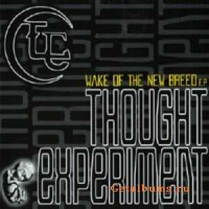 Thought Experiment - Wake of the New Breed [Ep] (2002)