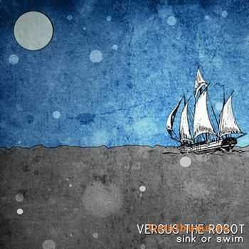 Versus The Robot - Sink Or Swim (2011)