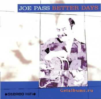 Joe Pass - Better Days (1995)