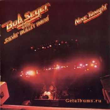 Bob Seger And The Silver Bullet Band - Nine Tonight (1981)