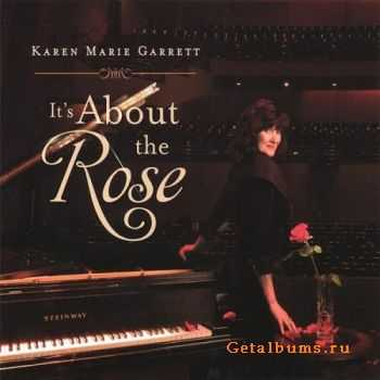 Karen Marie Garrett - It's About the Rose (2006)