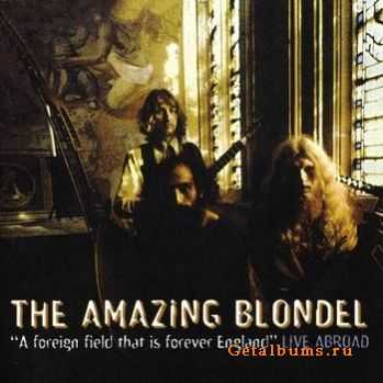 The Amazing Blondel - A Foreign Field That Is Forever England (1998)