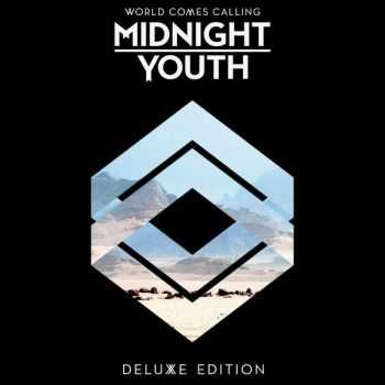 Midnight Youth – World Comes Calling [Deluxe Edition] (2011)