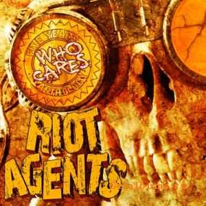 Riot Agents - Who Cares! (2011)