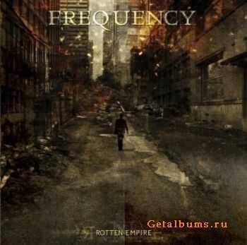 Frequency - Rotten Empire (2011)
