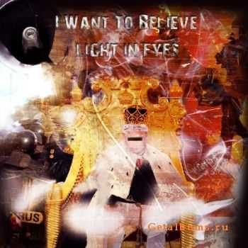I Want To Believe  - Light in Eyes (2011)