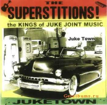 The Superstitions - Juke Town (2006)
