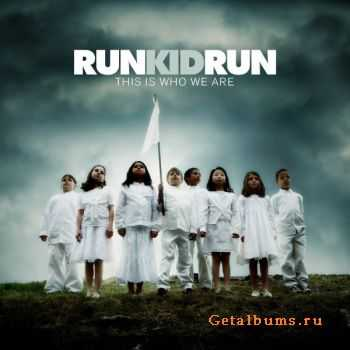 Run Kid Run - This Is Who We Are (2006)